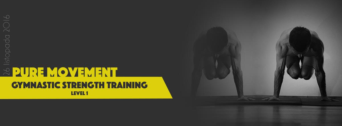 Pure Movement: Gymnastic Strength Training: Level 1