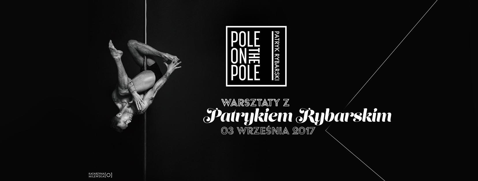 Warsztaty Pole Dance z Patrykiem Rybarskim